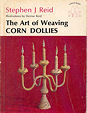 The Art of Weaving Corn Dollies book cover