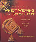 The Book of Wheat Weaving and Straw Craft: From Simple Plaits to Exquisite Designs book cover